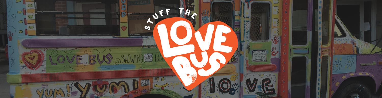 Stuff the Love Bus Header graphic - May 5th, 2018 - Manna Café Ministries